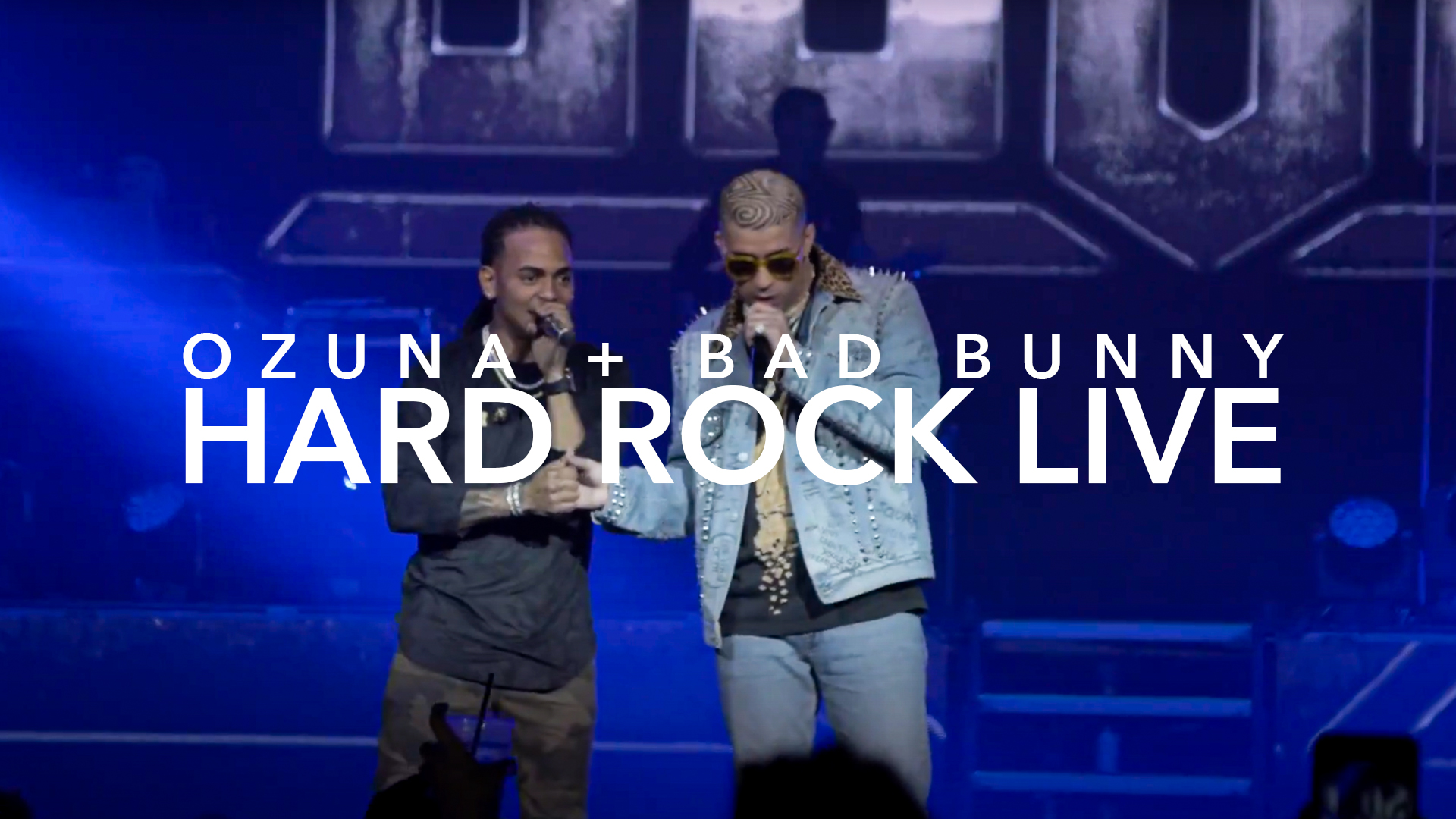 OZUNA + BAD BUNNY + HARD ROCK LIVE